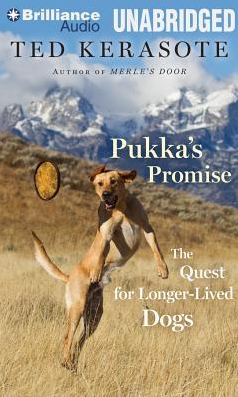 PUKKAS PROMISE The Quest For Longer Lived Dogs